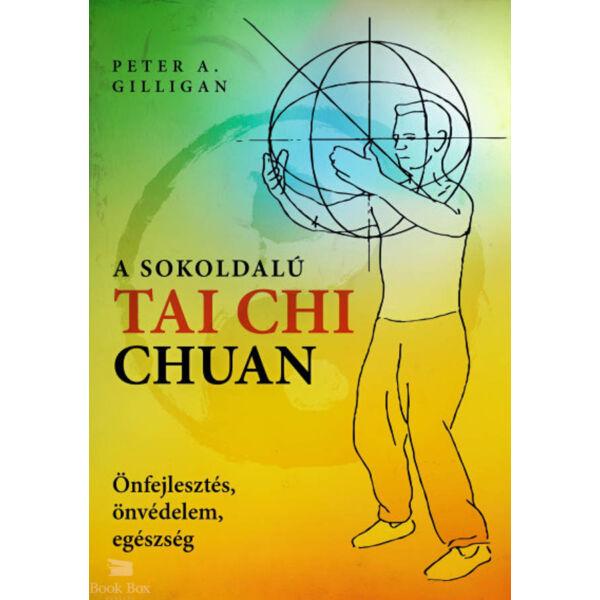 A sokoldalú Tai Chi Chuan - Önfejlesztés, önvédelem, egészség