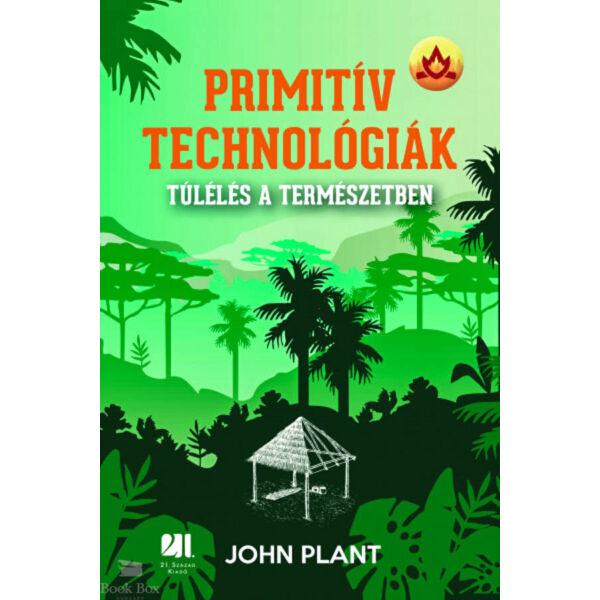 Primitív technológiák - Túlélés a természetben