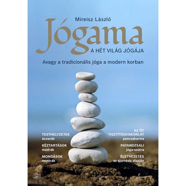 Jógama - A hét világ jógája - Avagy a tradicionális jóga a modern korban