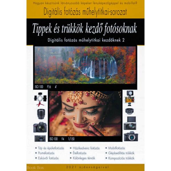 Tippek és trükkök kezdő fotósoknak - A Digitális fotózás műhelytitkai kezdőknek 2.