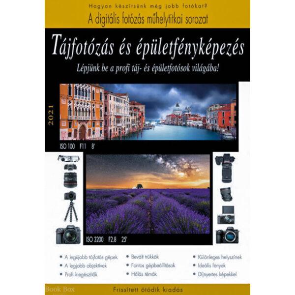 Tájfotózás és épületfényképezés - 2021 - Lépjünk be a profi táj- és épületfotósok világába