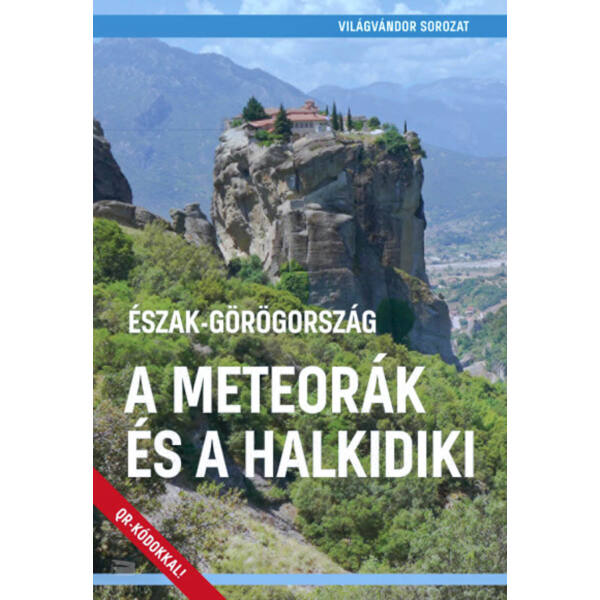 Észak-Görögország  - A Meteorák és a Halkidiki