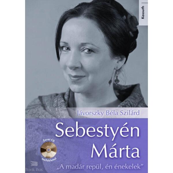 """Sebestyén Márta - CD melléklettel - A madár repül, én énekelek"""""""