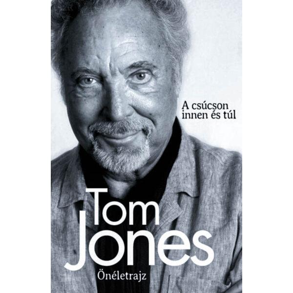Tom Jones - Önéletrajz - A csúcson innen és túl