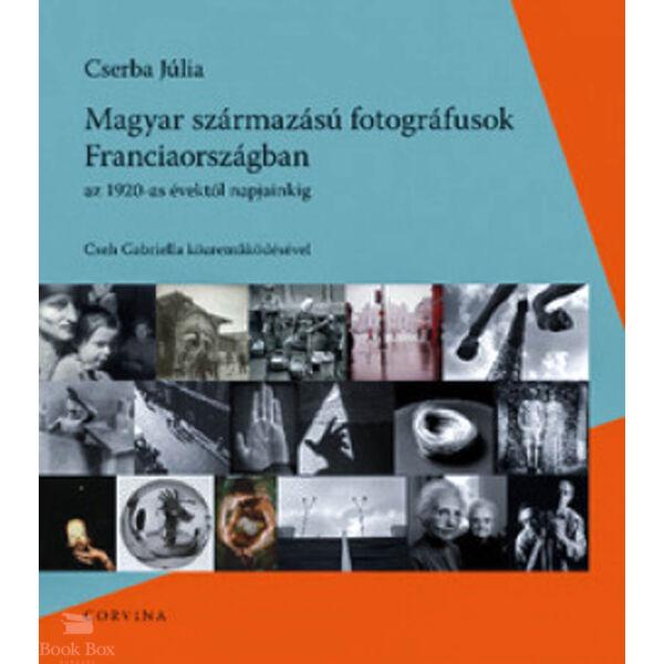 Magyar származású fotográfusok Franciaországban - Az 1920-as évektől napjainkig