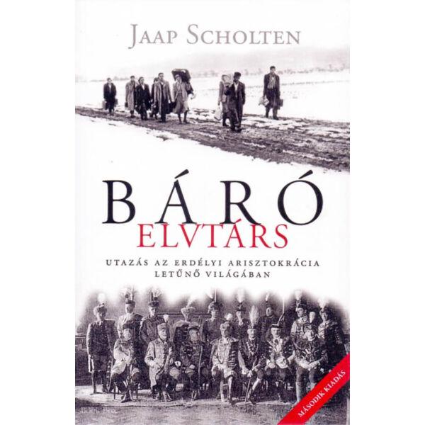 Báró elvtárs - Utazás az erdélyi arisztokrácia letűnő világában