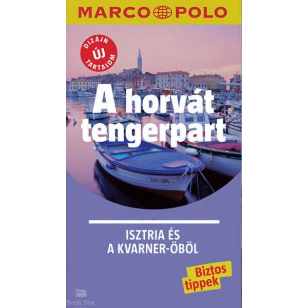 A horvát tengerpart - Isztria és a Kvarner-öböl - Marco Polo - Új tartalommal