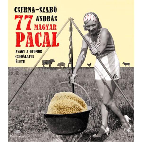 77 magyar pacal - Avagy a gyomor csodálatos élete