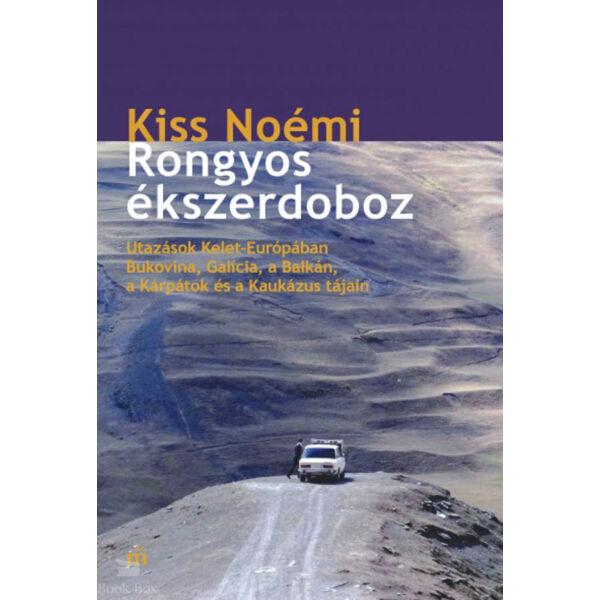 Rongyos ékszerdoboz - Utazások Kelet-Európában - Bukovina, Galícia, a Balkán, a Kárpátok és a Kaukázus tájain