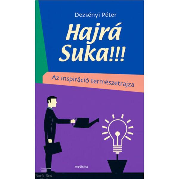 Hajrá Suka!!! - Az inspiráció természetrajza