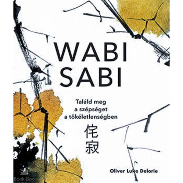 Wabi sabi - Találd meg a szépséget a tökéletlenségben