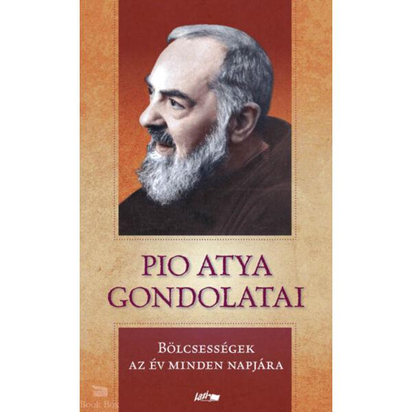 Pio atya gondolatai - Bölcsességek az év minden napjára