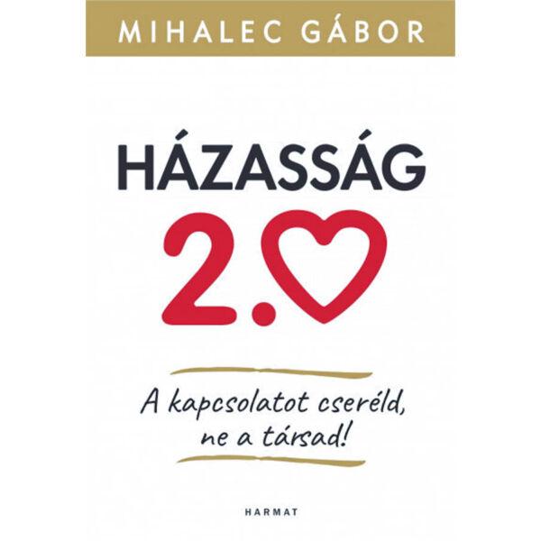 Házasság 2.0 - A kapcsolatot cseréld, ne a társad!