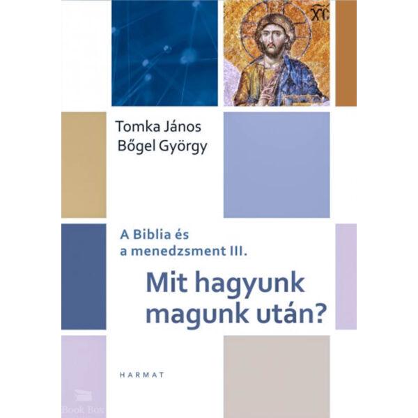 Mit hagyunk magunk után? - A Biblia és a menedzsment III.