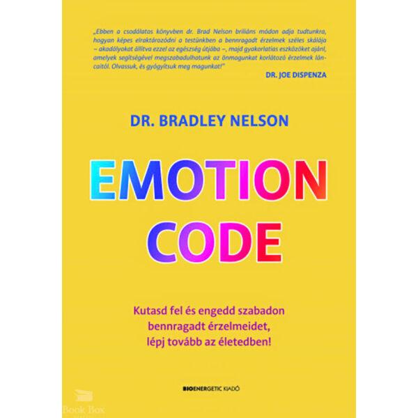 Emotion Code - Kutasd fel és engedd szabadon bennragadt érzelmeidet, lépj tovább az életedben!