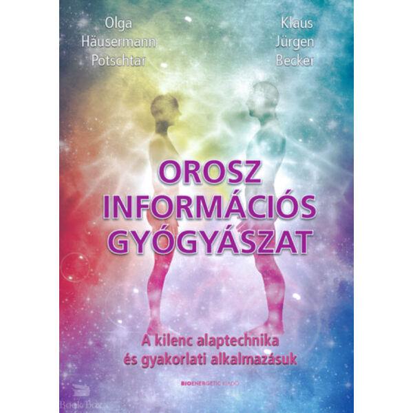 Orosz információs gyógyászat - A kilenc alaptechnika és gyakorlati alkalmazásuk