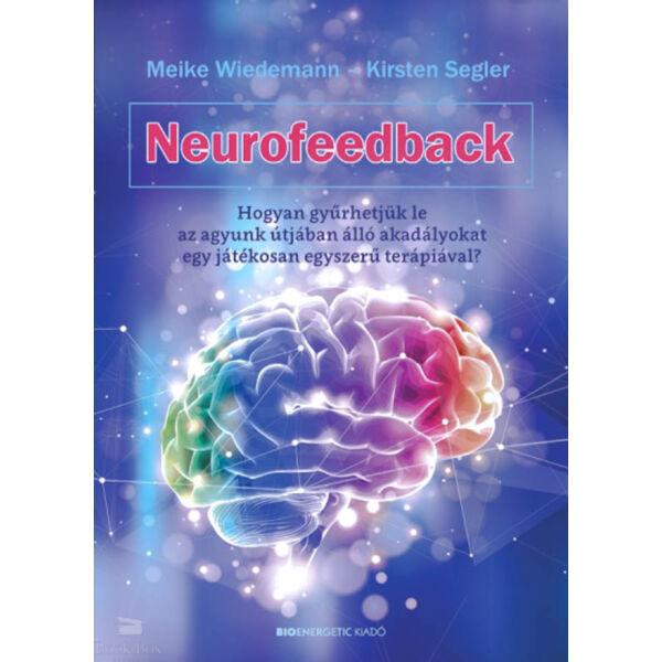 Neurofeedback - Hogyan gyűrhetjük le az agyunk útjában álló akadályokat egy játékosan egyszerű terápiával
