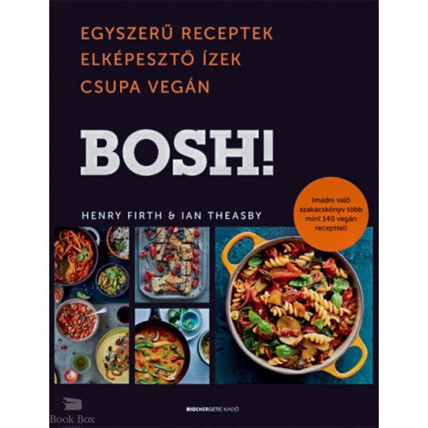 BOSH! - Egyszerű receptek, Elképesztő Ízek, Csupa Vegán