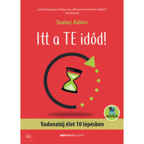 itt_a_te_idod!-vadonatuj_elet_10_lepesben-letoltheto_meditacioval_9789632914299.jpg