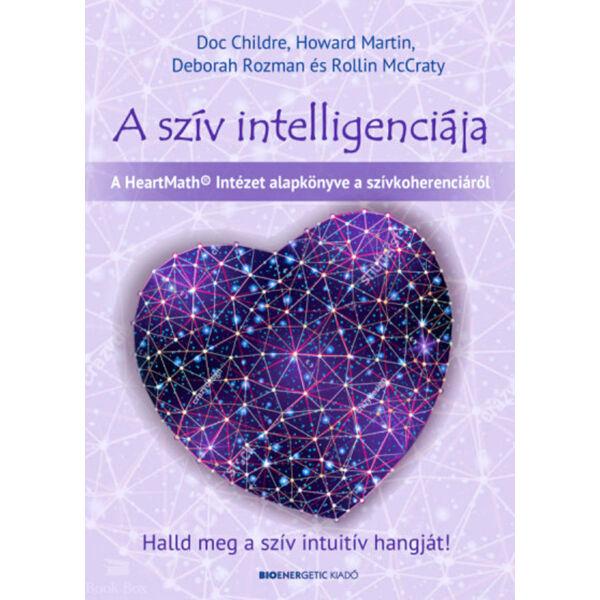 A szív intelligenciája - Halld meg a szív intuitív hangját!