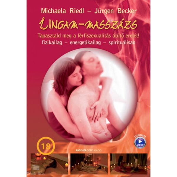 Lingam-masszázs - Tapasztald meg a férfi szexualitás átütő erejét!