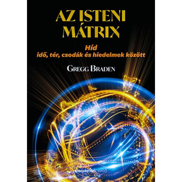 Az isteni mátrix - Híd idő, tér, csodák és hiedelmek között