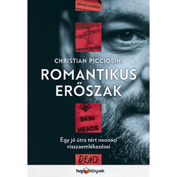 Romantikus erőszak - Egy jó útra tért neonáci visszaemlékezései