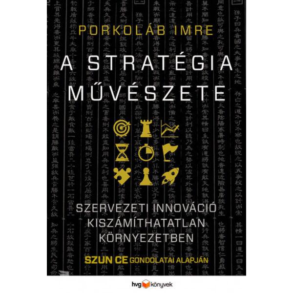A stratégia művészete - Szervezeti innováció kiszámíthatatlan környezetben - Szun-ce gondolatai alapján