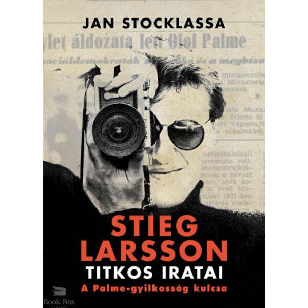 Stieg Larsson titkos iratai - A Palme-gyilkosság kulcsa