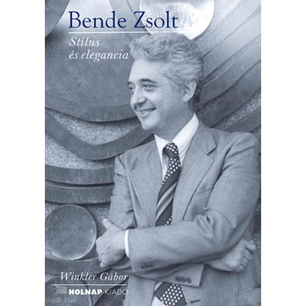 Bende Zsolt - Stílus és elegancia