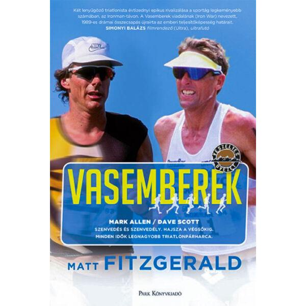 Vasemberek - Dave Scott - Mark Allen - Minden idők legnagyobb triatlonpárharca