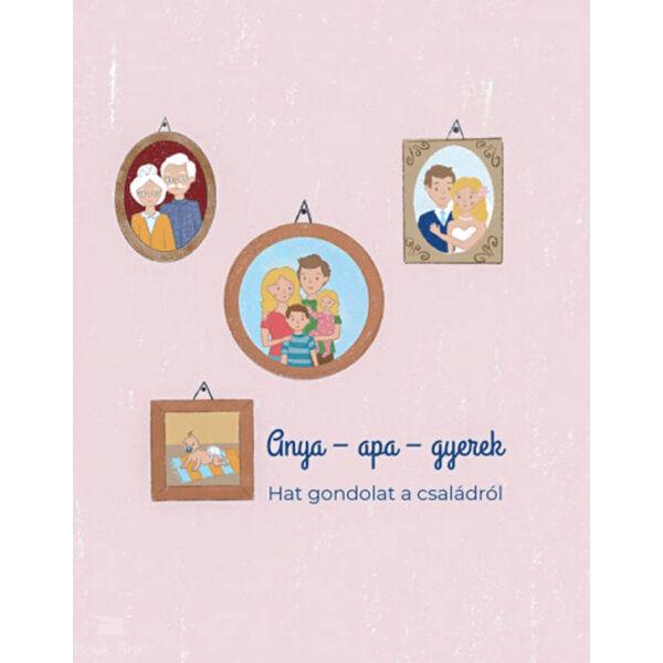 anya-apa-gyerek-hat_gondolat_a_csaladrol_9789634420279.jpg