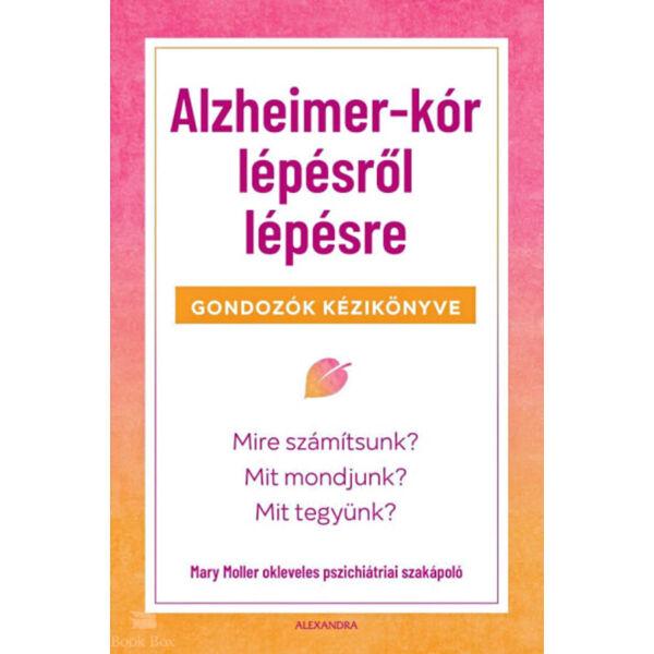 Alzheimer-kór lépésről lépésre - Gondozók kézikönyve