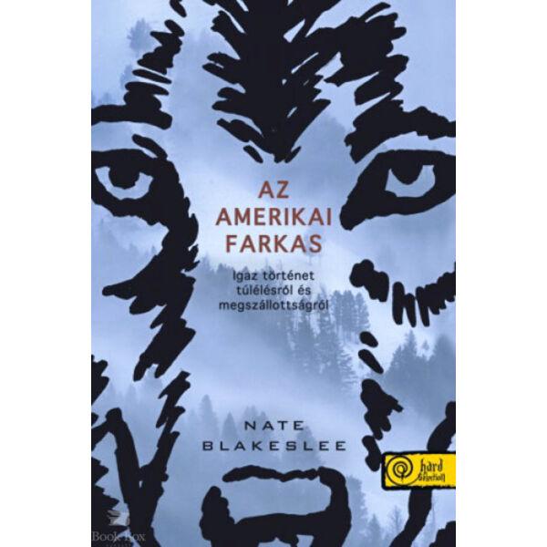 Az amerikai farkas. Igaz történet túlélésről és megszállottságról