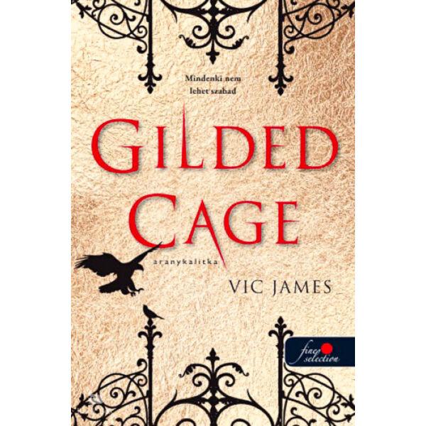 Gilded Cage  - Aranykalitka (Sötét képességek 1.)