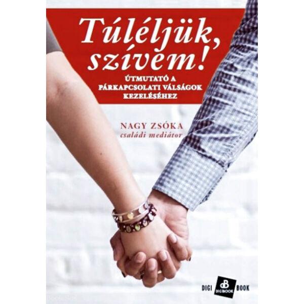 Túléljük, szívem! - Útmutató a párkapcsolati válságok kezeléséhez