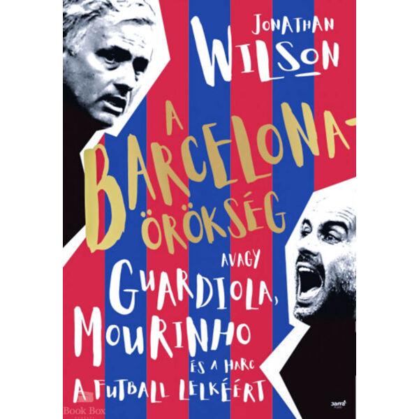 A Barcelona-örökség - Avagy Guardiola, Mourinho és a harc a futball lelkéért