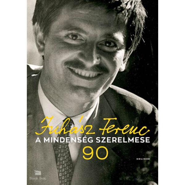 A mindenség szerelmese - Juhász Ferenc 90 - CD melléklettel