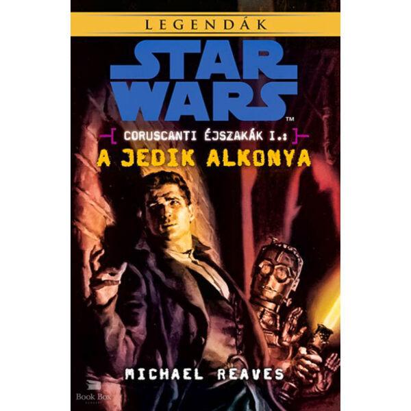 Star Wars: A Jedik alkonya - Coruscanti éjszakák I.