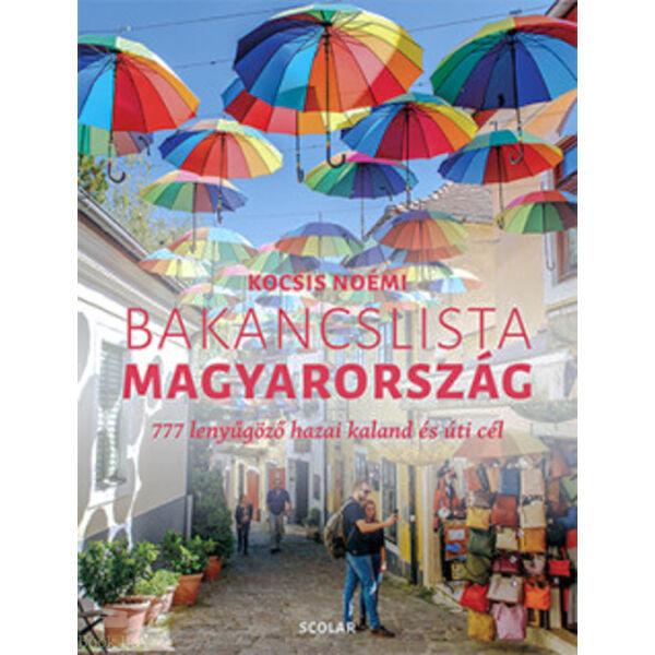 Bakancslista - Magyarország - 777 lenyűgöző hazai kaland és úti cél
