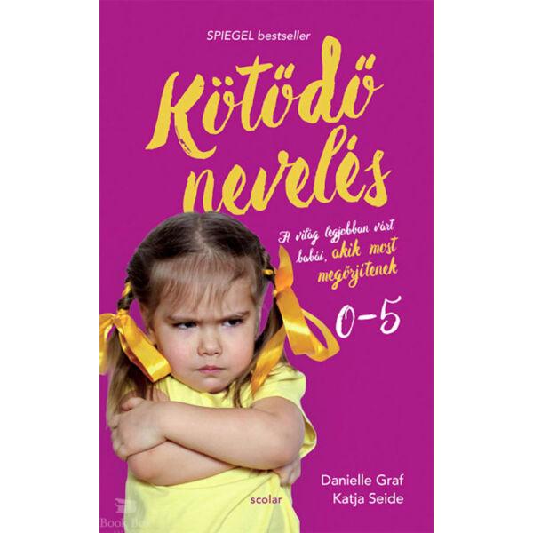 Kötődő nevelés - A világ legjobban várt babái, akik most megőrjítenek