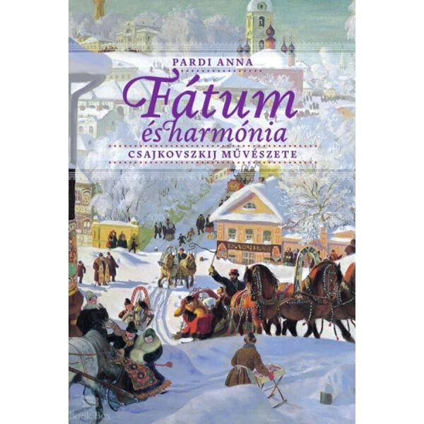 Fátum és harmónia - Csajkovszkij művészete