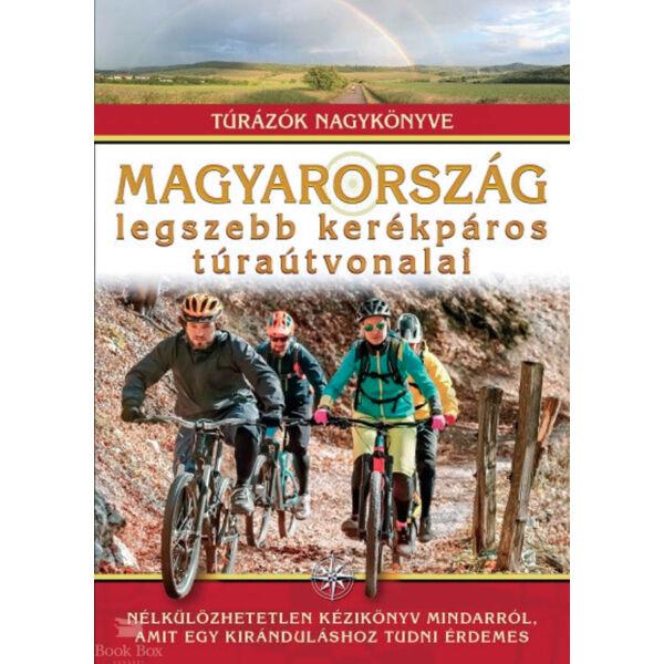 Magyarország legszebb kerékpáros túraútvonalai - Túrázók nagykönyve