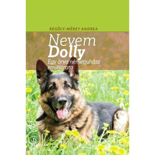 Nevem Dolly - Egy árva németjuhász emlékirata