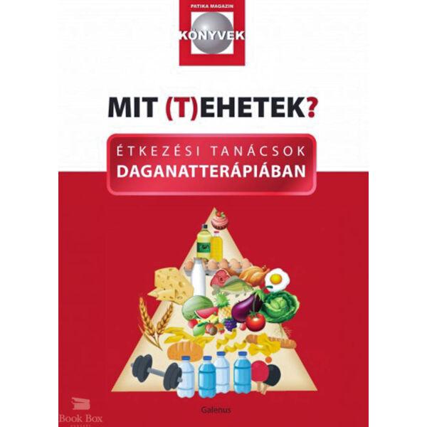 Mit (t)ehetek? - Étkezési tanácsok daganatterápiában