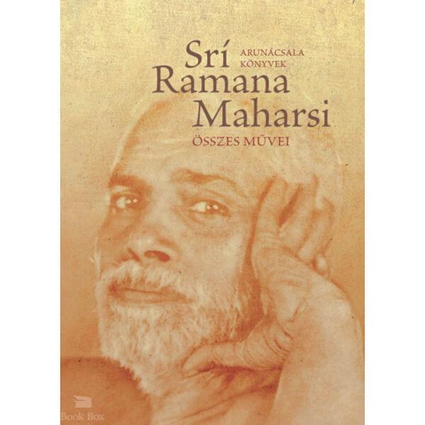 Srí Ramana Maharsi összes művei - Prózai művek, költemények, fordítások