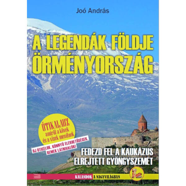 Örményország - A legendák földje