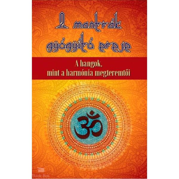 A mantrák gyógyító ereje - A hangok mint a harmónia megteremtői