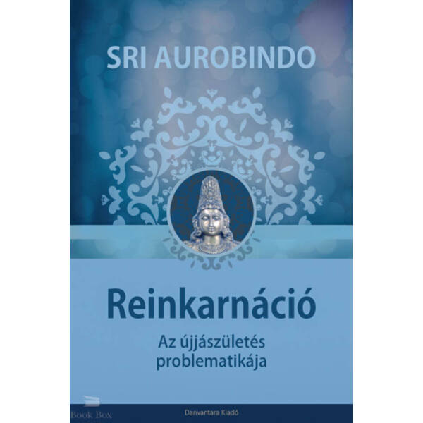 Reinkarnáció - Az újjászületés problematikája
