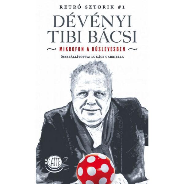 Dévényi Tibi Bácsi - Mikrofon a húslevesben